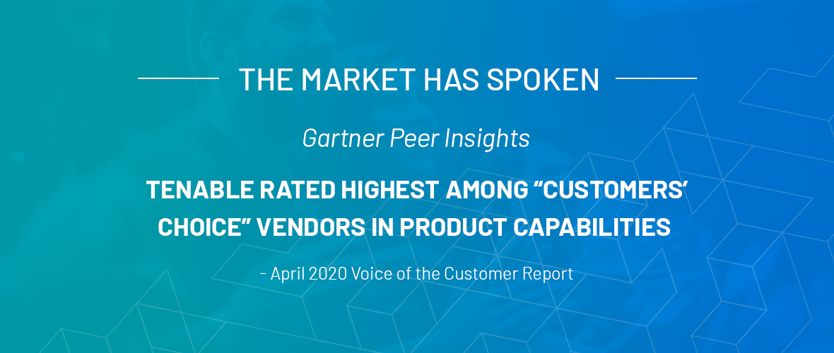 Tenable Rated Highest Among 'Customers' Choice' Vendors in Product Capabilities in the 2020 Gartner Peer Insights 'Voice of the Customer' Report