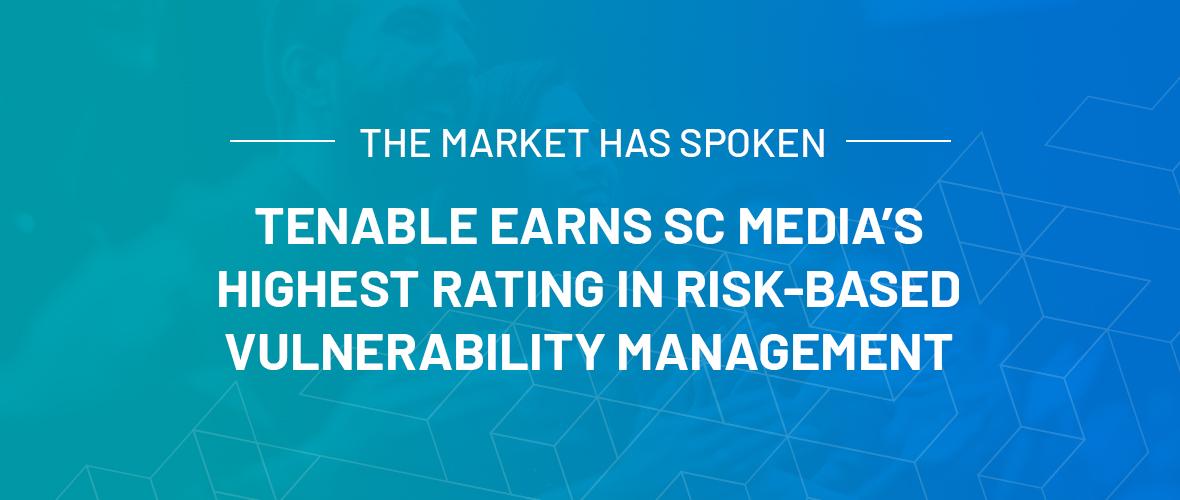 Tenable Earns SC Media's Highest Rating for Risk-Based Vulnerability Management