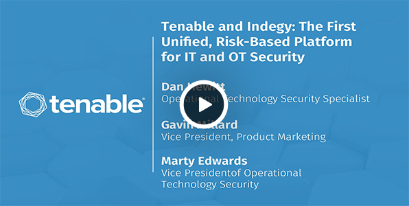 Tenable and Indegy: The First Unified, Risk-Based Platform for IT and OT Security