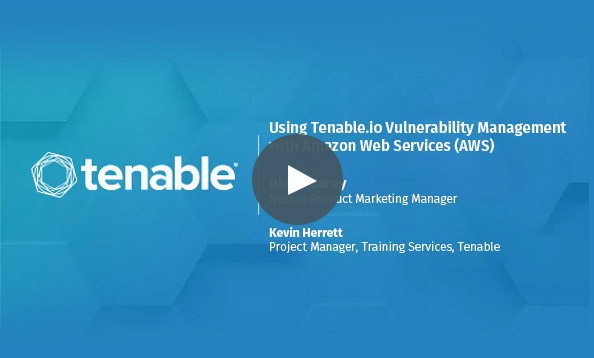 Using Tenable.io Vulnerability Management with Amazon Web Services (AWS)