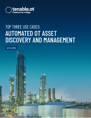 Top Three Use Cases for Automated OT Asset Discovery and Management